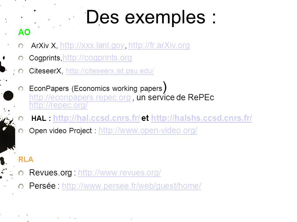 25/01/10 Des exemples : AO ArXiv X, http://xxx.lanl.gov, http://fr.arXiv.org http://xxx.lanl.govhttp://fr.arXiv.org Cogprints, http://cogprints.org ht