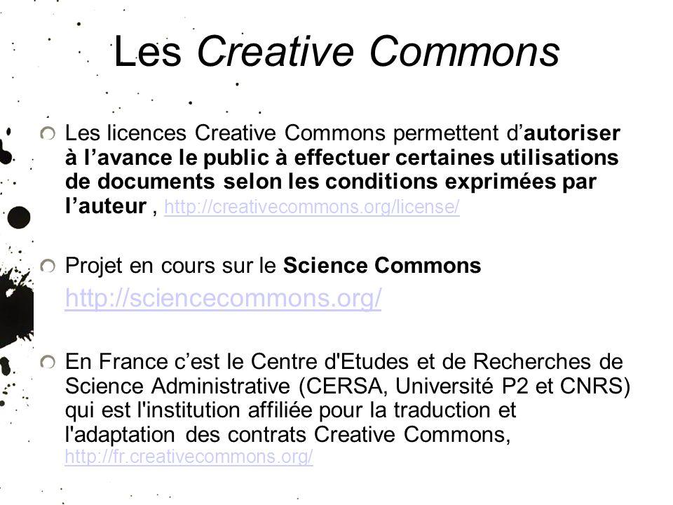 25/01/10 Les Creative Commons Les licences Creative Commons permettent dautoriser à lavance le public à effectuer certaines utilisations de documents