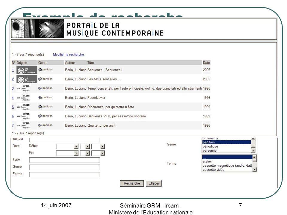 14 juin 2007 Séminaire GRM - Ircam - Ministère de l Éducation nationale 8 OAI en 30 secondes OAI = Open Archive Initiative Chaque base expose ses métadonnées codées en XML mises en forme selon un modèle commun dans un entrepôt Le portail les moissonne selon des critères (périodicité, catégorie…)