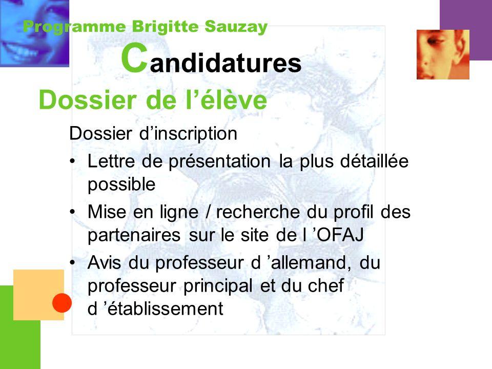 Programme Brigitte Sauzay C andidatures Dossier de lélève Dossier dinscription Lettre de présentation la plus détaillée possible Mise en ligne / reche
