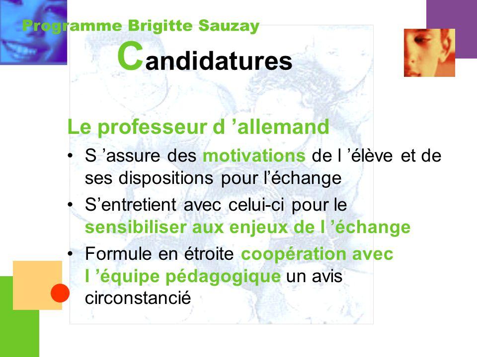 Programme Brigitte Sauzay C andidatures Le professeur d allemand S assure des motivations de l élève et de ses dispositions pour léchange Sentretient