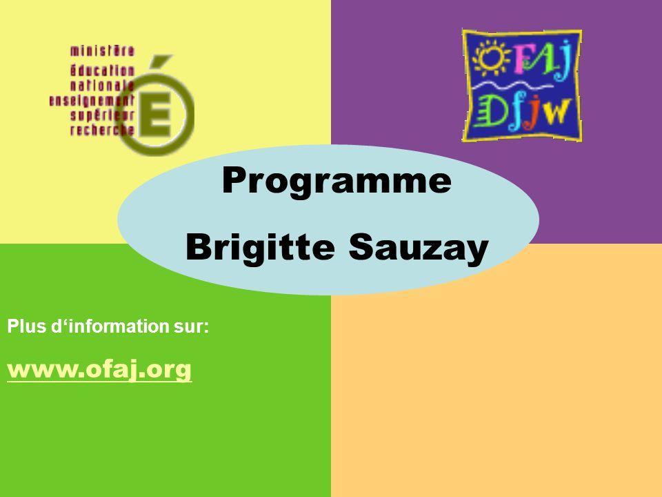 Plus dinformation sur: www.ofaj.org Programme Brigitte Sauzay