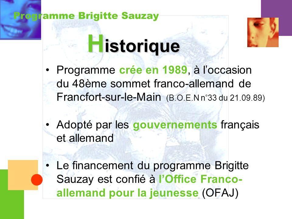 Programme Brigitte Sauzay Programme crée en 1989, à loccasion du 48ème sommet franco-allemand de Francfort-sur-le-Main (B.O.E.N n°33 du 21.09.89) Adop