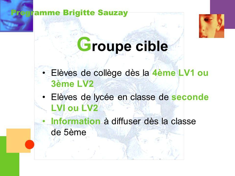 Programme Brigitte Sauzay Elèves de collège dès la 4ème LV1 ou 3ème LV2 Elèves de lycée en classe de seconde LVI ou LV2 Information à diffuser dès la
