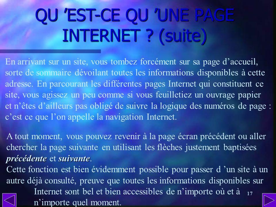 16 QU EST-CE QU UNE PAGE INTERNET ? (suite) L autre particularité dune page Internet est que sa structure n a rien à voir avec une page de texte saisi