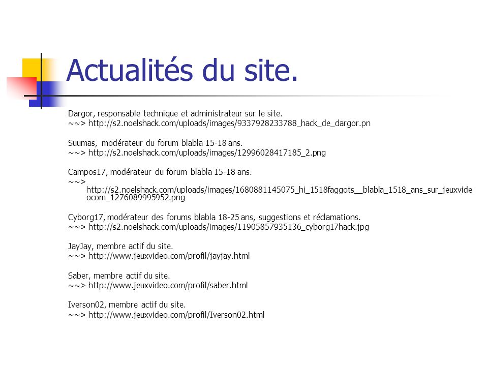 Actualités du site. Dargor, responsable technique et administrateur sur le site. ~~> http://s2.noelshack.com/uploads/images/9337928233788_hack_de_darg
