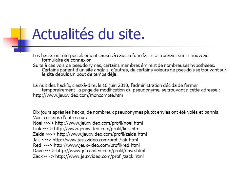 Actualités du site. Les hacks ont été possiblement causés à cause dune faille se trouvant sur le nouveau formulaire de connexion Suite à ces vols de p