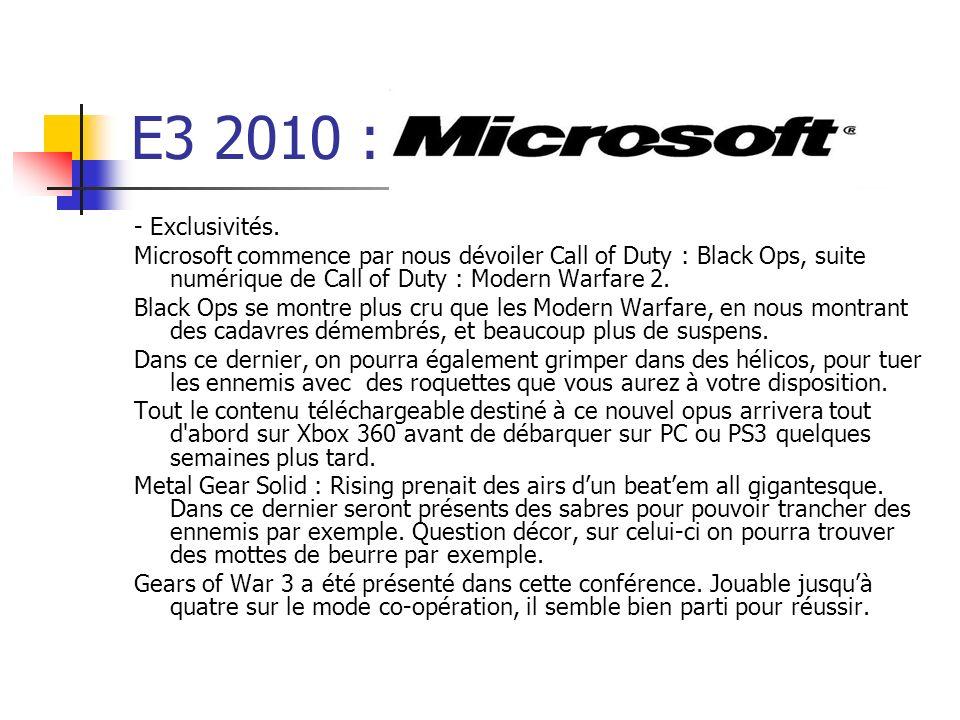 E3 2010 : - Exclusivités. Microsoft commence par nous dévoiler Call of Duty : Black Ops, suite numérique de Call of Duty : Modern Warfare 2. Black Ops