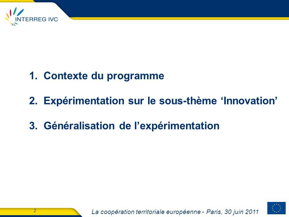 La coopération territoriale européenne - Paris, 30 juin 2011 13 2. Expérimentation