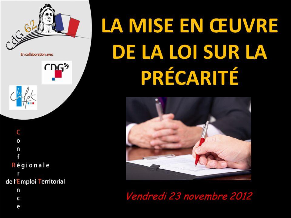 LA MISE EN ŒUVRE DE LA LOI SUR LA PRÉCARITÉ Vendredi 23 novembre 2012