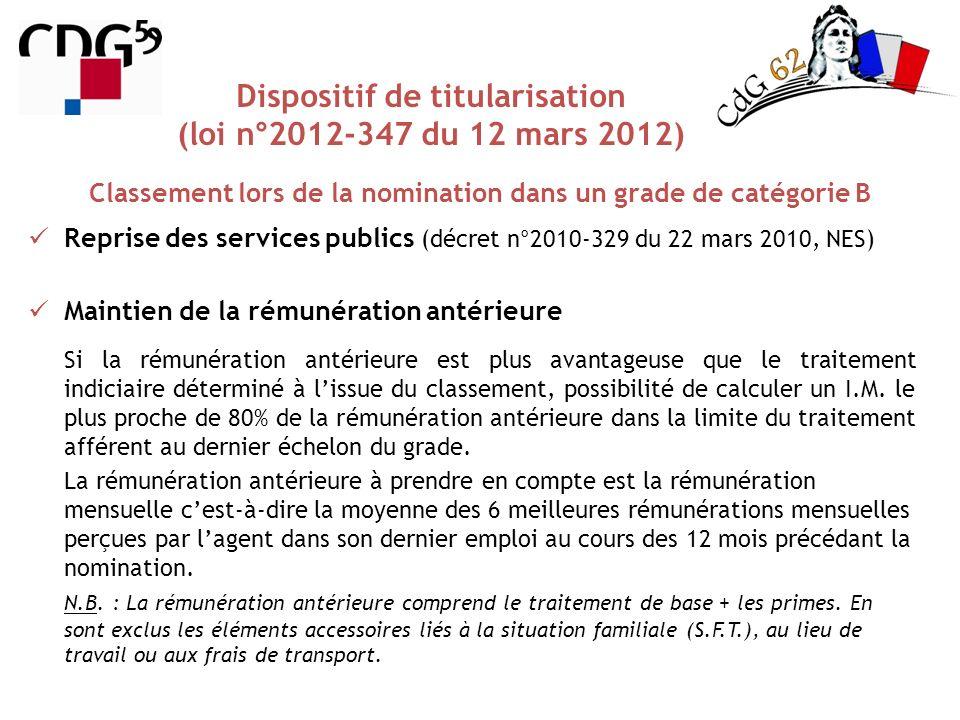 Classement lors de la nomination dans un grade de catégorie B Dispositif de titularisation (loi n°2012-347 du 12 mars 2012) Reprise des services publi