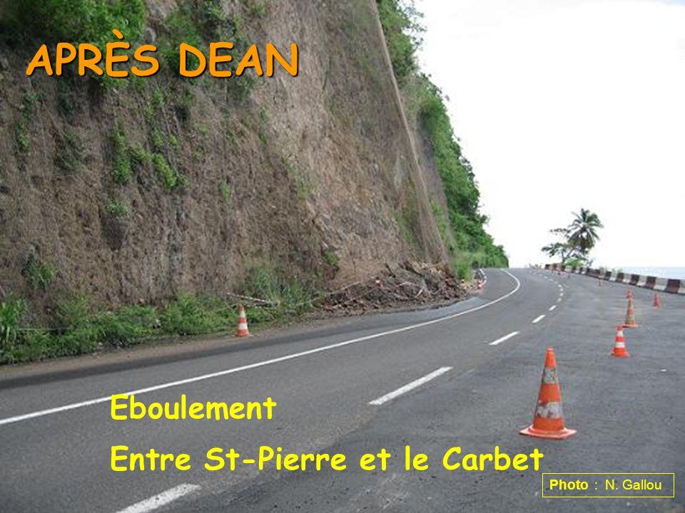 APRÈS DEAN Eboulement Entre St-Pierre et le Carbet Photo : N. Gallou