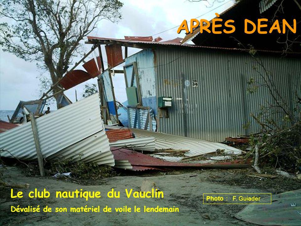 APRÈS DEAN Le club nautique du Vauclin Dévalisé de son matériel de voile le lendemain Photo : F. Guiader