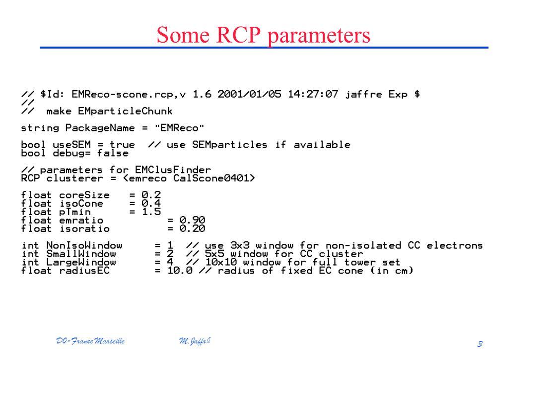D0-France Marseille M.Jaffr 3 Some RCP parameters