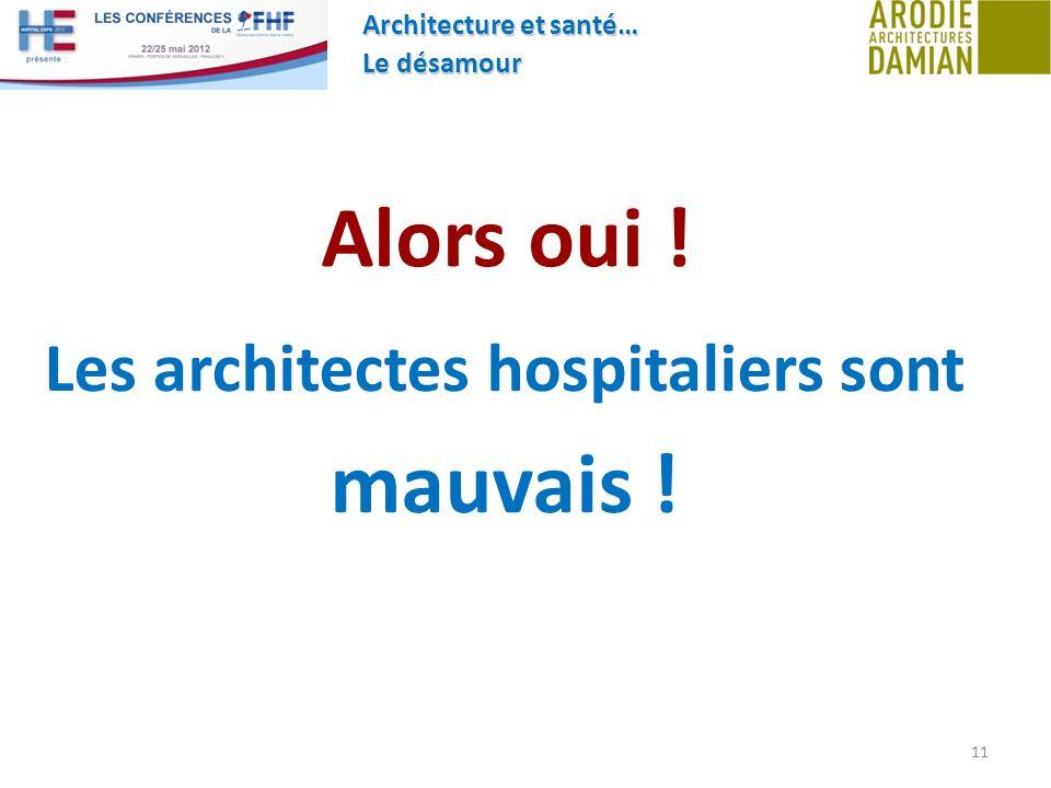 Architecture et santé… Le désamour 11 Alors oui ! Les architectes hospitaliers sont mauvais !