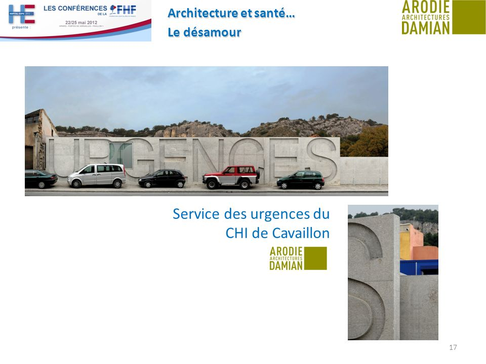 Architecture et santé… Le désamour 17 Service des urgences du CHI de Cavaillon