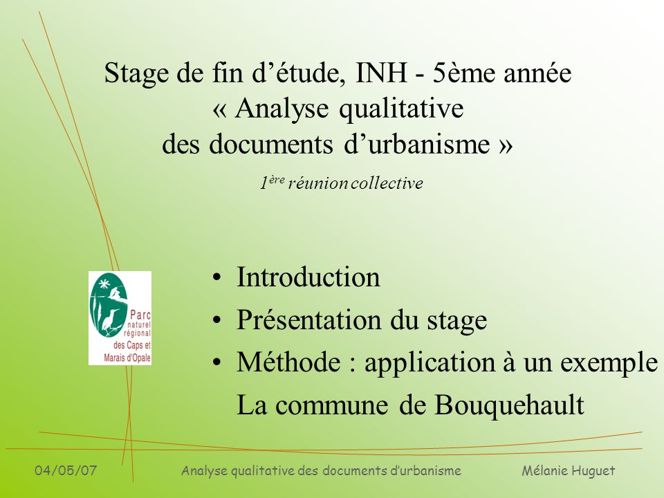Mélanie Huguet 04/05/07Analyse qualitative des documents durbanisme Stage de fin détude, INH - 5ème année « Analyse qualitative des documents durbanis
