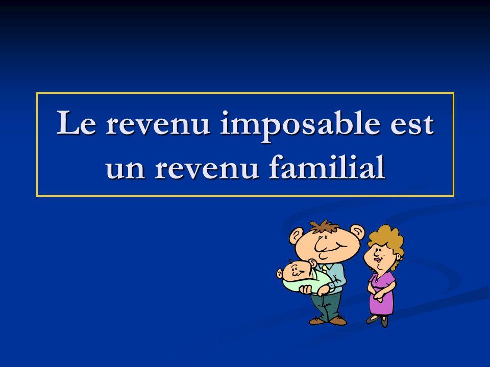 Le revenu imposable est un revenu familial