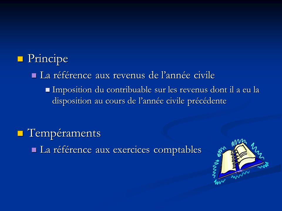 Principe Principe La référence aux revenus de lannée civile La référence aux revenus de lannée civile Imposition du contribuable sur les revenus dont