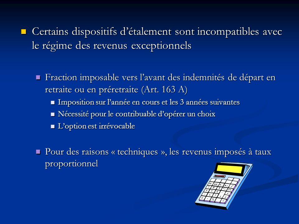 Certains dispositifs détalement sont incompatibles avec le régime des revenus exceptionnels Certains dispositifs détalement sont incompatibles avec le