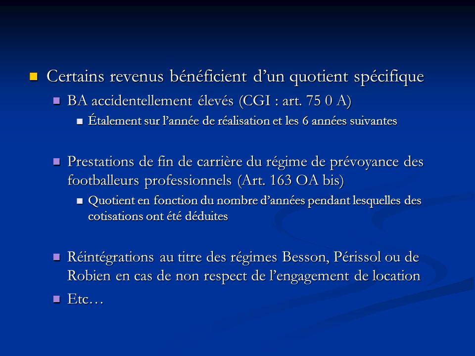 Certains revenus bénéficient dun quotient spécifique Certains revenus bénéficient dun quotient spécifique BA accidentellement élevés (CGI : art. 75 0
