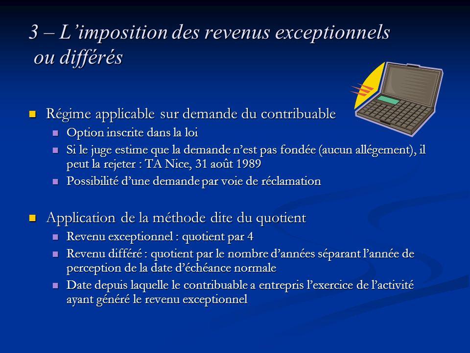 3 – Limposition des revenus exceptionnels ou différés Régime applicable sur demande du contribuable Régime applicable sur demande du contribuable Opti