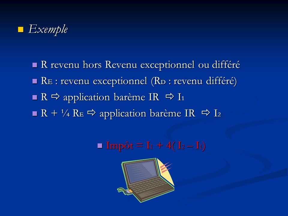 Exemple Exemple R revenu hors Revenu exceptionnel ou différé R revenu hors Revenu exceptionnel ou différé R E : revenu exceptionnel (R D : revenu diff