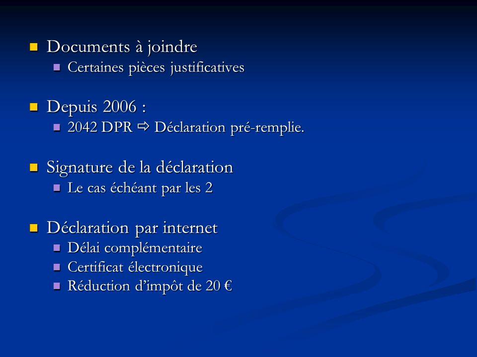 Documents à joindre Documents à joindre Certaines pièces justificatives Certaines pièces justificatives Depuis 2006 : Depuis 2006 : 2042 DPR Déclarati