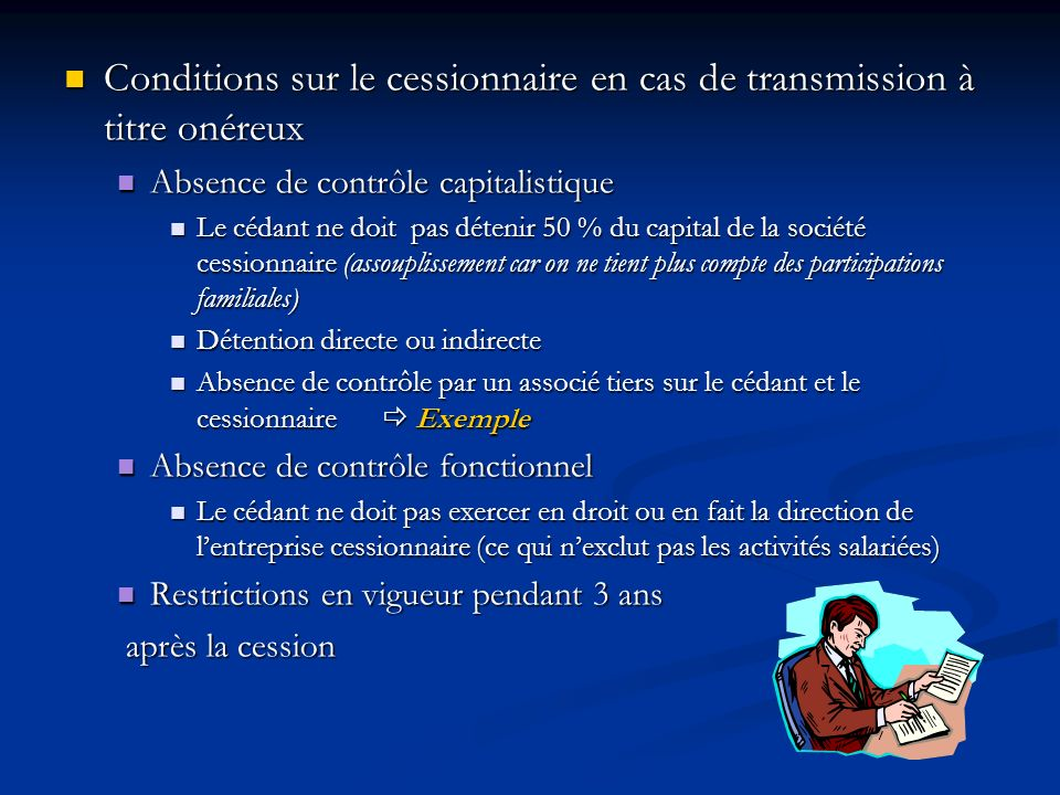 Conditions sur le cessionnaire en cas de transmission à titre onéreux Conditions sur le cessionnaire en cas de transmission à titre onéreux Absence de