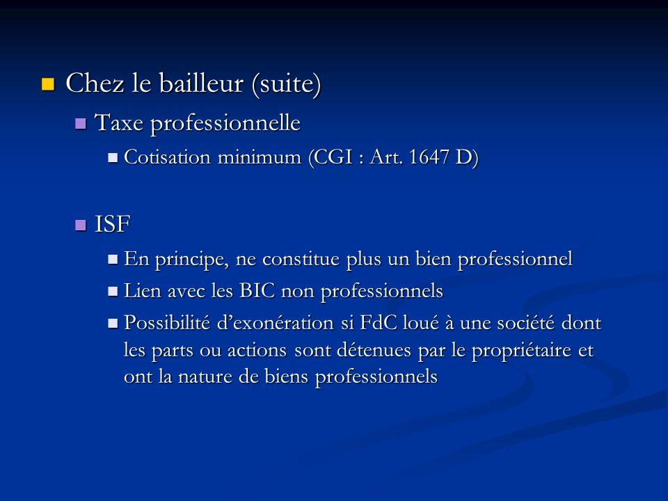 Chez le bailleur (suite) Chez le bailleur (suite) Taxe professionnelle Taxe professionnelle Cotisation minimum (CGI : Art. 1647 D) Cotisation minimum