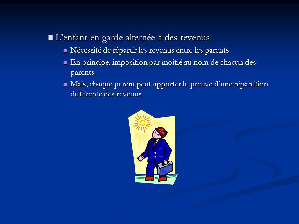 Lenfant en garde alternée a des revenus Lenfant en garde alternée a des revenus Nécessité de répartir les revenus entre les parents Nécessité de répar