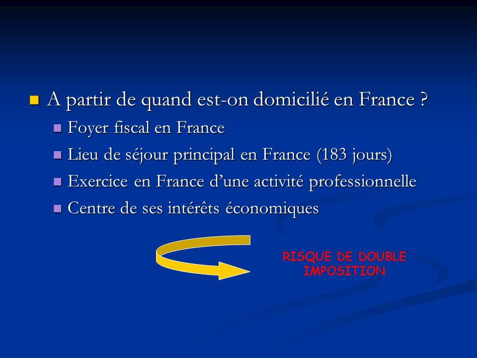 A partir de quand est-on domicilié en France ? A partir de quand est-on domicilié en France ? Foyer fiscal en France Foyer fiscal en France Lieu de sé