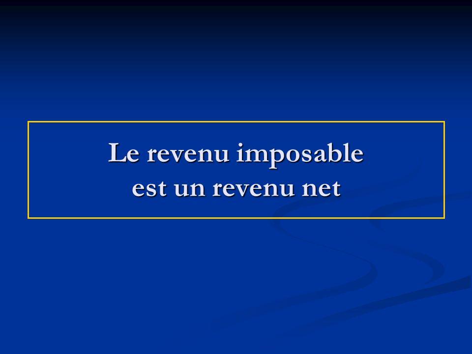 Le revenu imposable est un revenu net