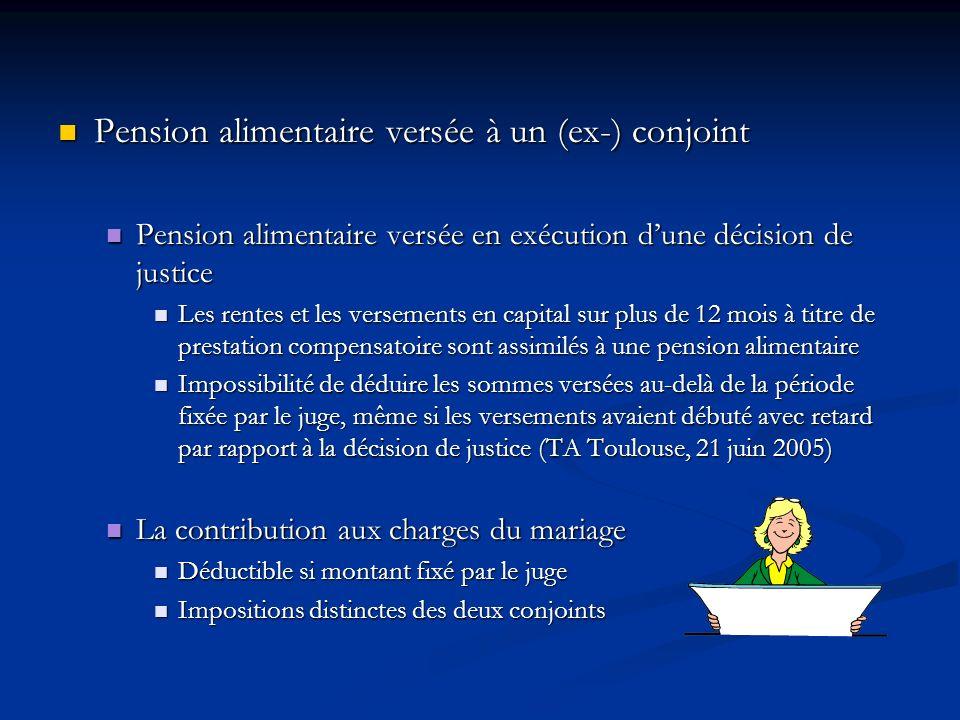 Pension alimentaire versée à un (ex-) conjoint Pension alimentaire versée à un (ex-) conjoint Pension alimentaire versée en exécution dune décision de