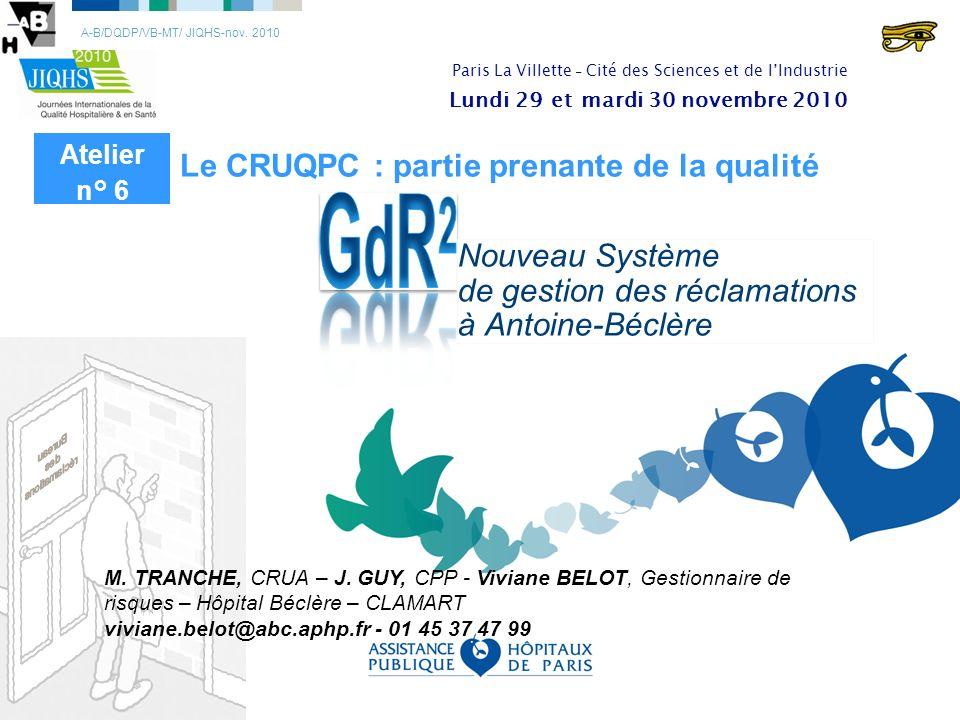 A-B/DQDP/VB-MT/ JIQHS-nov. 2010 Nouveau Système de gestion des réclamations à Antoine-Béclère M. TRANCHE, CRUA – J. GUY, CPP - Viviane BELOT, Gestionn