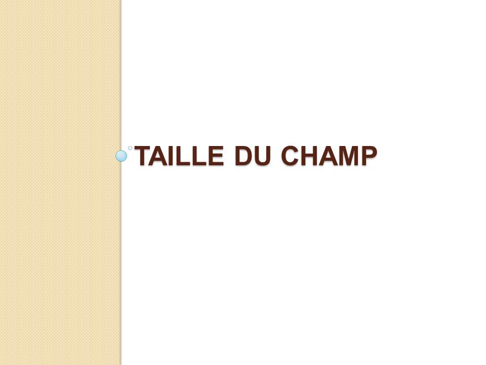 TAILLE DU CHAMP