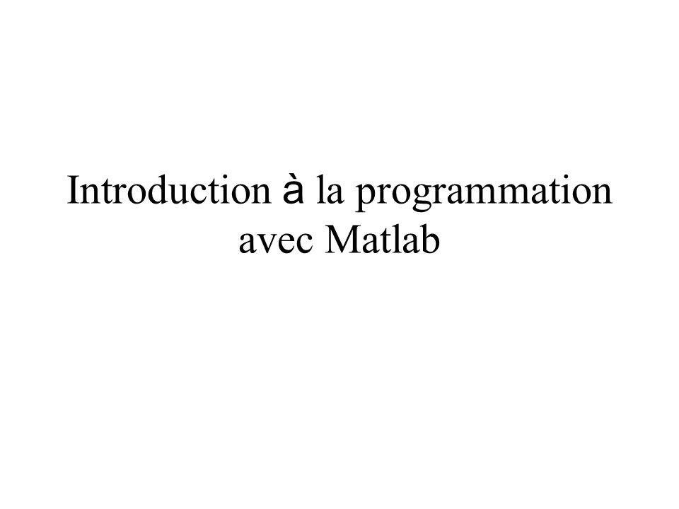 Introduction à la programmation avec Matlab