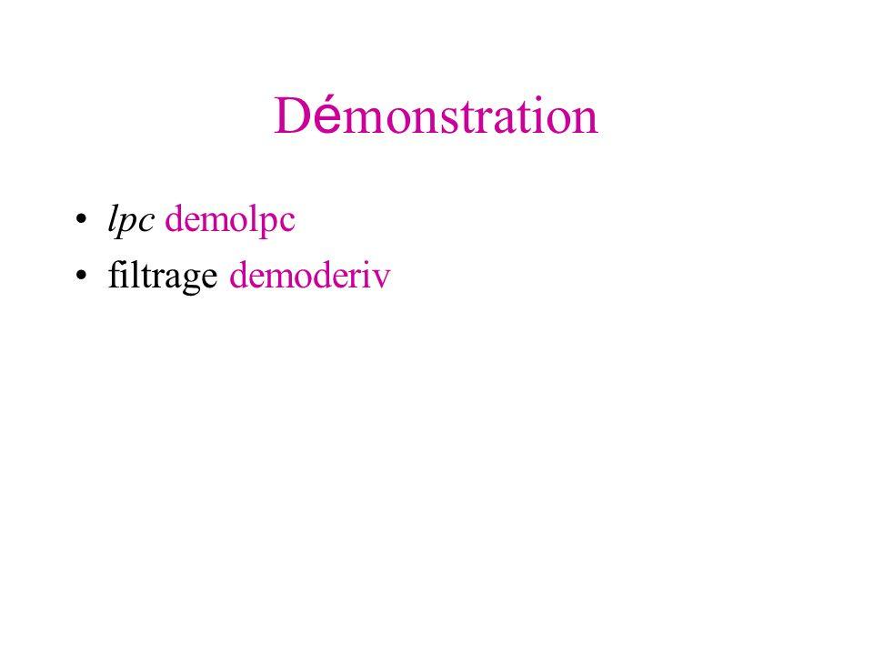 D é monstration lpc demolpc filtrage demoderiv