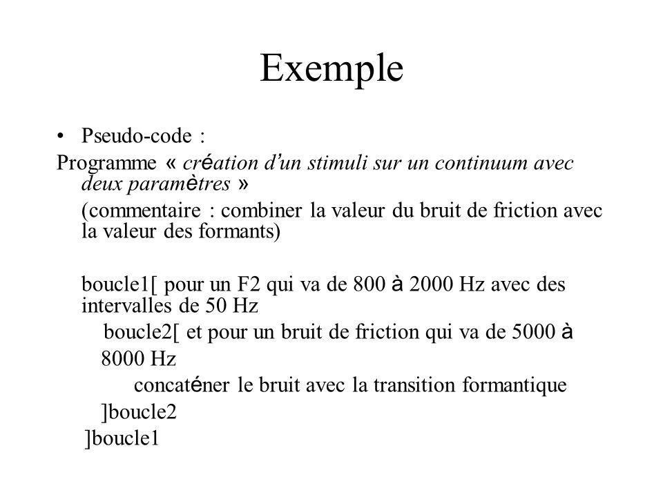 Exemple Pseudo-code : Programme « cr é ation d un stimuli sur un continuum avec deux param è tres » (commentaire : combiner la valeur du bruit de fric