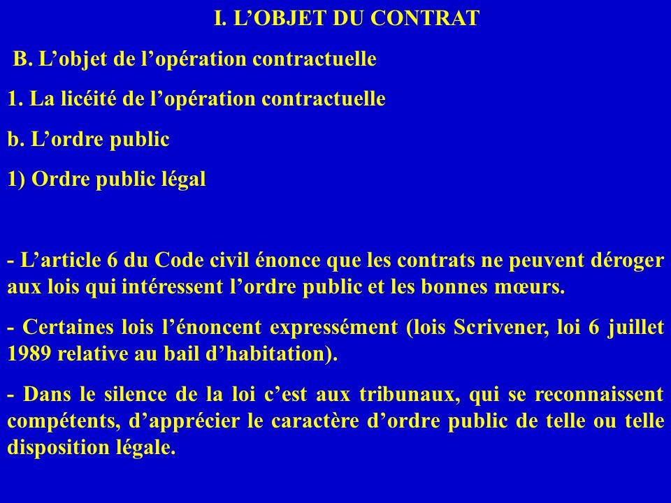 I. LOBJET DU CONTRAT B. Lobjet de lopération contractuelle 1. La licéité de lopération contractuelle b. Lordre public 1) Ordre public légal - Larticle