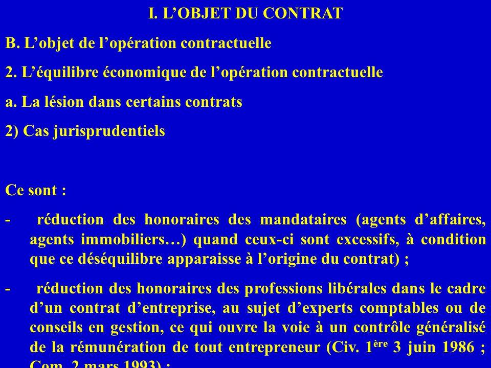 I. LOBJET DU CONTRAT B. Lobjet de lopération contractuelle 2. Léquilibre économique de lopération contractuelle a. La lésion dans certains contrats 2)
