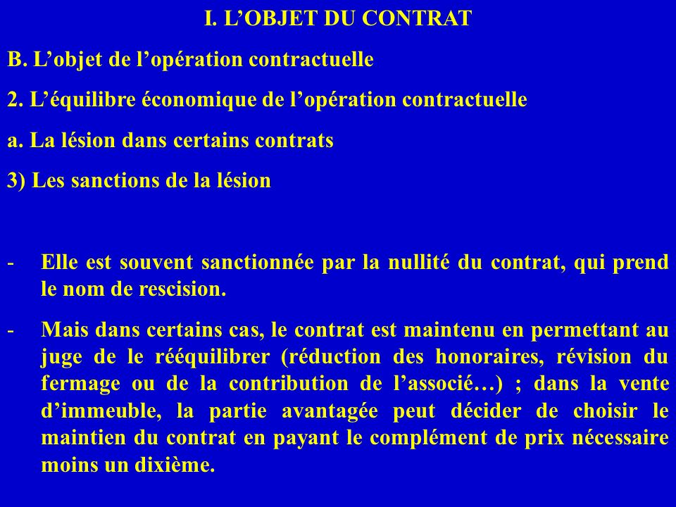 I. LOBJET DU CONTRAT B. Lobjet de lopération contractuelle 2. Léquilibre économique de lopération contractuelle a. La lésion dans certains contrats 3)