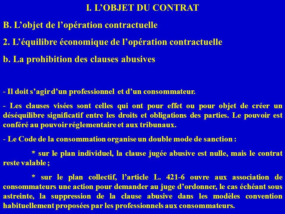 I. LOBJET DU CONTRAT B. Lobjet de lopération contractuelle 2. Léquilibre économique de lopération contractuelle b. La prohibition des clauses abusives
