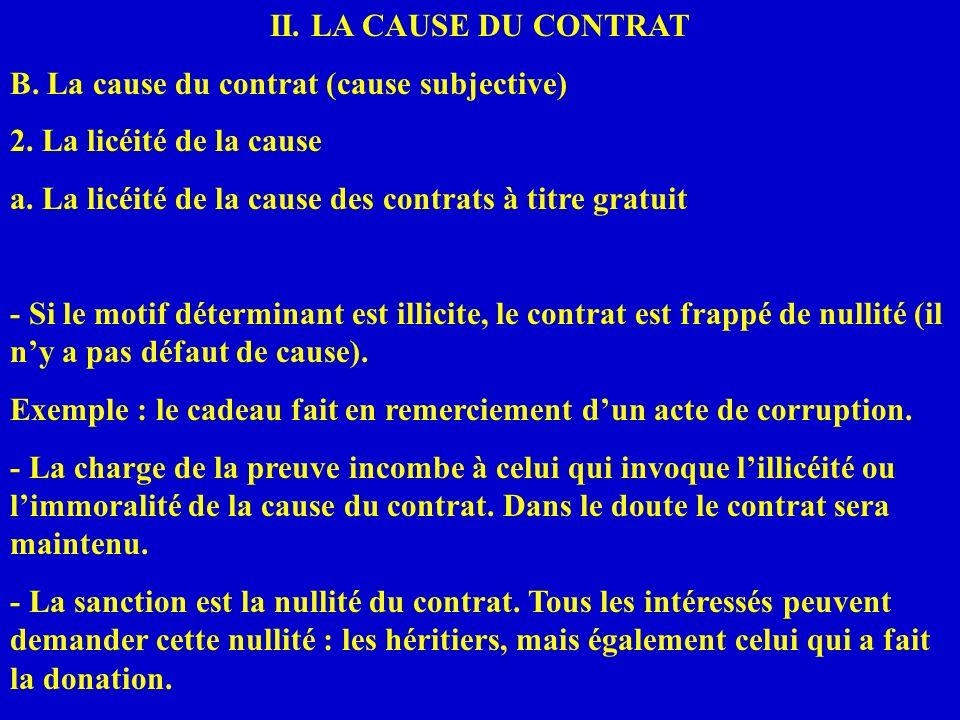 II. LA CAUSE DU CONTRAT B. La cause du contrat (cause subjective) 2. La licéité de la cause a. La licéité de la cause des contrats à titre gratuit - S