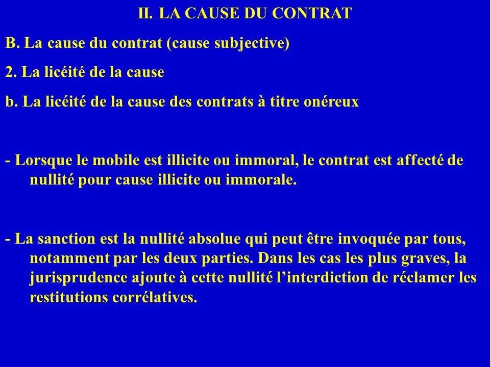 II. LA CAUSE DU CONTRAT B. La cause du contrat (cause subjective) 2. La licéité de la cause b. La licéité de la cause des contrats à titre onéreux - L