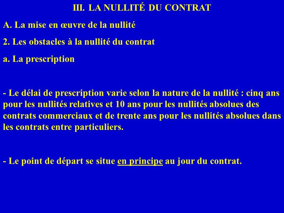 III. LA NULLITÉ DU CONTRAT A. La mise en œuvre de la nullité 2. Les obstacles à la nullité du contrat a. La prescription - Le délai de prescription va