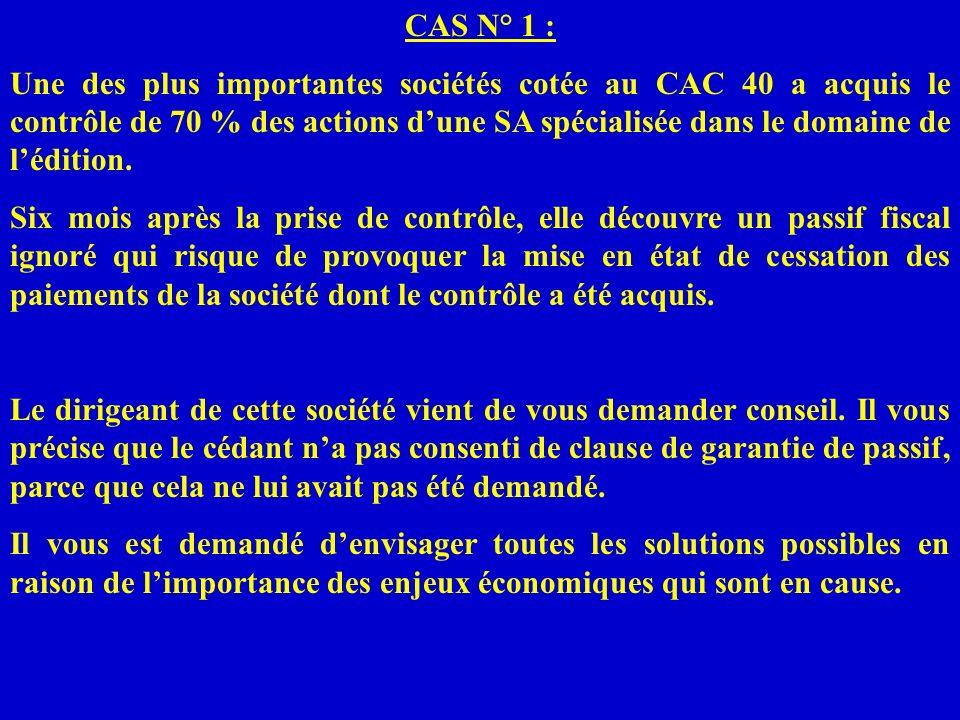 CAS N° 1 : Une des plus importantes sociétés cotée au CAC 40 a acquis le contrôle de 70 % des actions dune SA spécialisée dans le domaine de lédition.