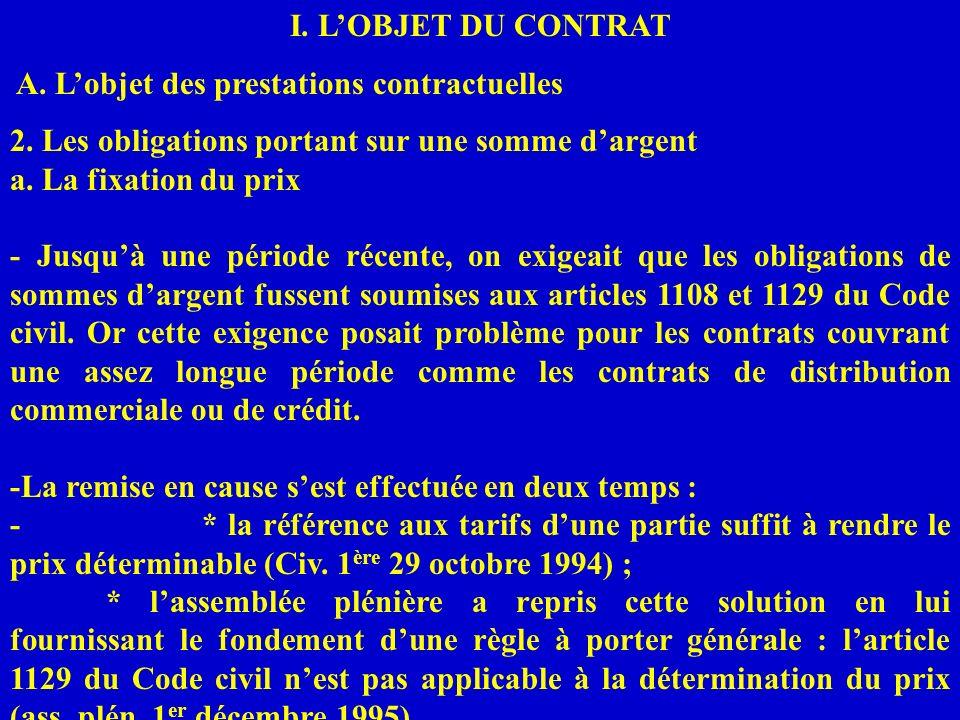I. LOBJET DU CONTRAT A. Lobjet des prestations contractuelles 2. Les obligations portant sur une somme dargent a. La fixation du prix - Jusquà une pér