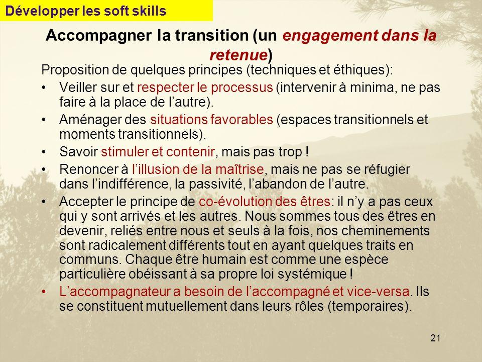 21 Accompagner la transition (un engagement dans la retenue) Proposition de quelques principes (techniques et éthiques): Veiller sur et respecter le p