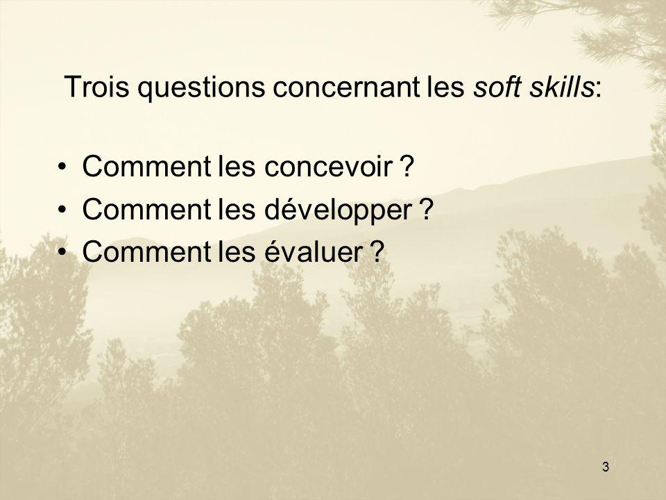 3 Trois questions concernant les soft skills: Comment les concevoir ? Comment les développer ? Comment les évaluer ?